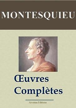 Montesquieu : Oeuvres complètes annotées et illustrées + Annexes (Nouvelle édition enrichie) Arvensa Editions (French Edition) by [de Montesquieu, Charles]