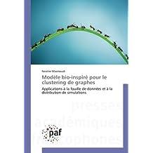 Modèle bio-inspiré pour le clustering de graphes: Applications à la fouille de données et à la distribution de simulations