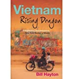 img - for BY Hayton, Bill ( Author ) [{ Vietnam: Rising Dragon[ VIETNAM: RISING DRAGON ] By Hayton, Bill ( Author )Dec-06-2011 Paperback By Hayton, Bill ( Author ) Dec - 06- 2011 ( Paperback ) } ] book / textbook / text book