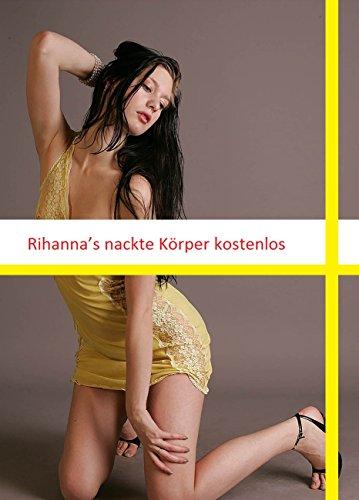 Rihanna's nackte Körper kostenlos (German Edition)