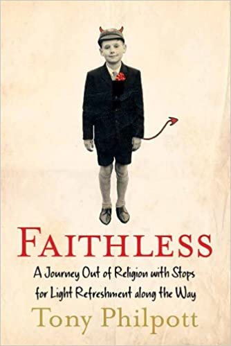Faithless: A Journey Out of Religion with Stops for Light Refreshment Along the W