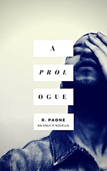 A Prologue (Only If: Beginnings Book 1) by [Paone, R.]