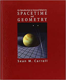 Books Science and Math Physics From the Back Cover Spacetime and Geometry An Introduction to General Relativity provides a lucid and thoroughly modern