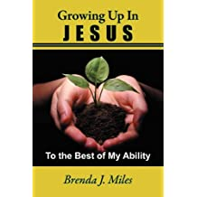To the Best of My Ability: Growing Up in Jesus