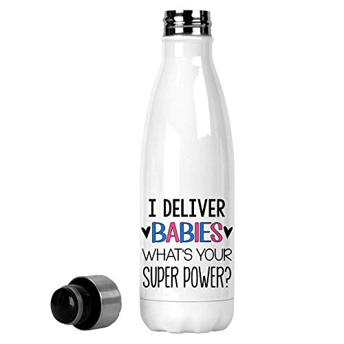 I Deliver Babies What's Your Super Power Printed 17 oz Insulated Soda Water Bottle