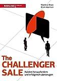 img - for The Challenger Sale: Kunden herausfordern und erfolgreich ??berzeugen by Matthew Dixon (2016-07-06) book / textbook / text book