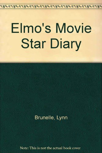 Elmo's Movie Star Diary (The adventures of Elmo in Grouchland)