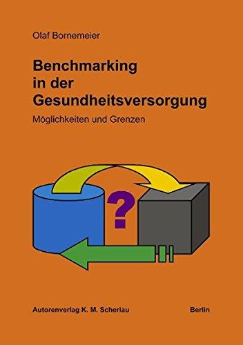 Benchmarking in der Gesundheitsversorgung: Möglichkeiten und Grenzen Taschenbuch – 9. Dezember 2002 Olaf Bornemeier Books on Demand 3831132968 Betriebswirtschaft