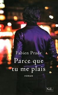 Parce que tu me plais, Prade, Fabien
