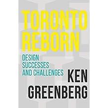 Toronto Reborn: Design Successes and Challenges