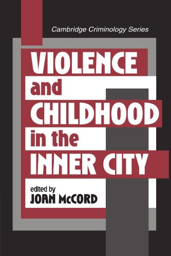 Violence and Childhood in the Inner City (Cambridge Studies in Criminology)
