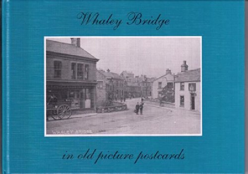 Whaley Bridge in Old Picture Postcards