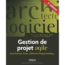 GESTION DE PROJET AGILE : AVEC SCRUM, LEAN, EXTREME PROGRAMMING 3E ÉD.