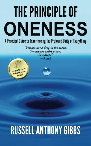 The Principle of Oneness: A Practical Guide to Experiencing the Profound Unity of Everything (The Principles of Enlightenment) (Volume 2) by WaveCloud Corporation