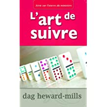 L'art de suivre (French Edition)
