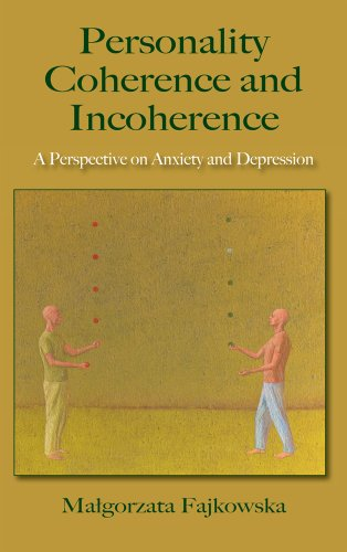 Personality, Coherence and Incoherence: A Perspective on Anxiety and Depression by Brand: Eliot Werner Publications