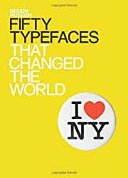 Fifty Typefaces That Changed the World: Design Museum Fifty