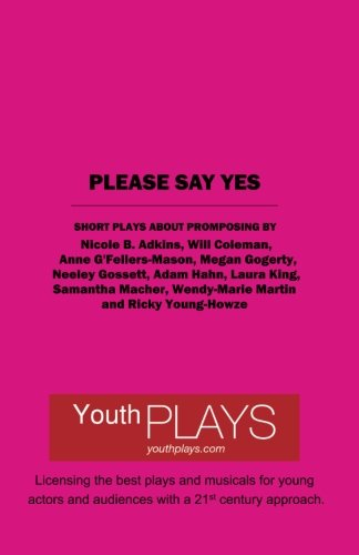 Please Say Yes: Short Plays About Promposing