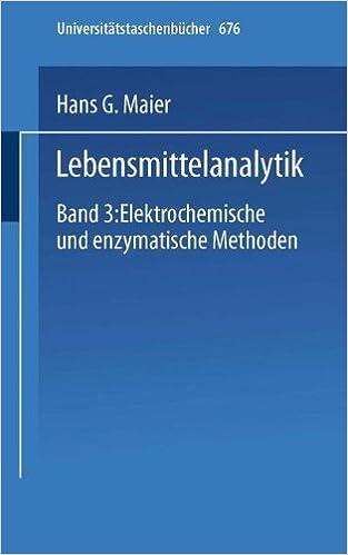 Lebensmittelanalytik: Band 3: Elektrochemische und Enzymatische Methoden (Universitätstaschenbücher) (German Edition)
