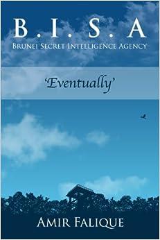 Libros Para Descargar En B.i.s.a (brunei Secret Intelligence Agency): Eventually PDF Gratis