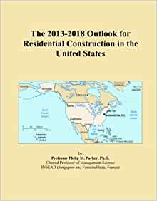 The 2013-2018 Outlook for Residential Construction in the