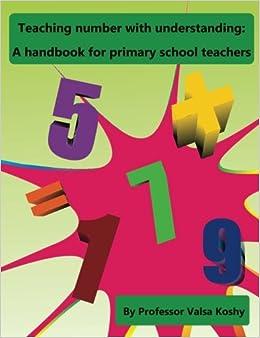 Teaching number with understanding:: A handbook for primary school teachers