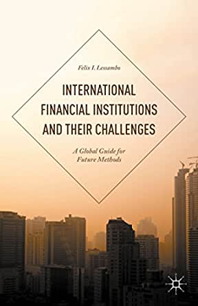 Amazon.com: International Financial Institutions and Their