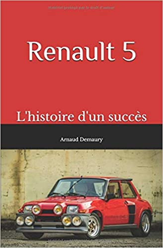 Renault 5: lhistoire dun succès: Amazon.es: Arnaud Demaury: Libros en idiomas extranjeros