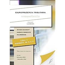 GIURISPRUDENZA TRIBUTARIA - COMMENTARIO Vol.1: Sentenze massimate raccolte e commentate per argomento (A-G) - Dalle news de iltributo.it (Italian Edition)