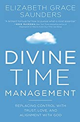 Divine Time Management: The Joy of Trusting in God's Loving Plans for You
