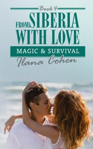 Magic & Survival (From Siberia with Love) (Volume 4) PDF