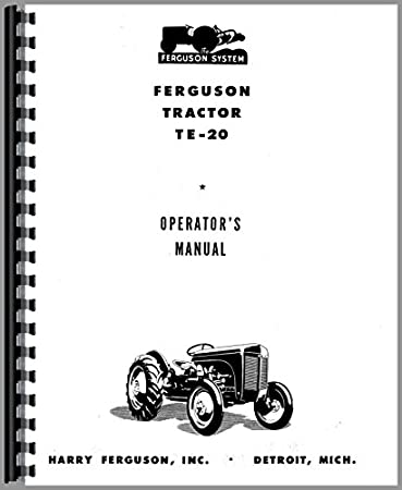 amazon com ferguson te20 tractor operators manual jensales ag rh amazon com Massey Ferguson T20 1948 Ferguson TE20