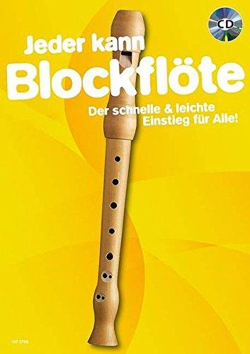 jeder-kann-blockflte-der-schnelle-leichte-einstieg-fr-alle-sopran-blockflte-ausgabe-mit-cd