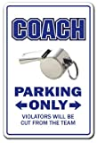 "COACH Sign parking signs sports sport football baseball soccer| Indoor/Outdoor | 12"" Tall"