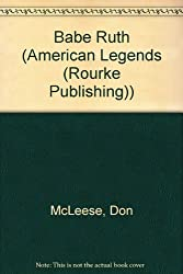 Babe Ruth (American Legends (Rourke Publishing))