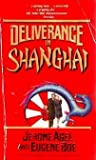 Deliverance in Shanghai, Jerome Agel and Eugene Boe, 1555471447
