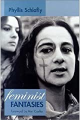 Feminist Fantasies by Phyllis Schlafly (2003-02-07)