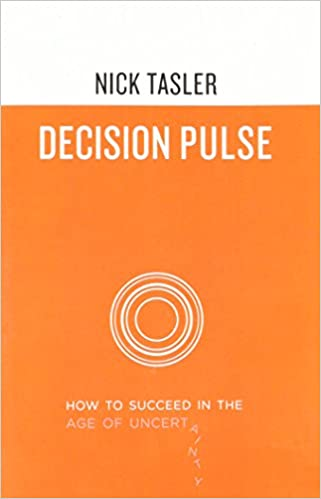 Decision Pulse: How to Succeed in the Age of Uncertainty