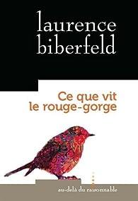 Ce que vit le rouge-gorge par Laurence Biberfeld