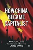 img - for How China Became Capitalist by R. Coase (2013-04-08) book / textbook / text book