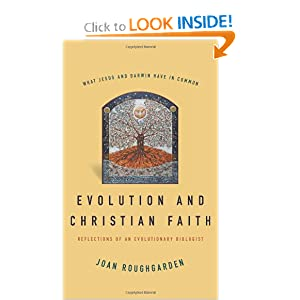 Evolution and Christian Faith: Reflections of an Evolutionary Biologist Joan Roughgarden