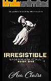 Irresistible (Underneath it All Series: Book One) (An Alpha Billionaire Romance)