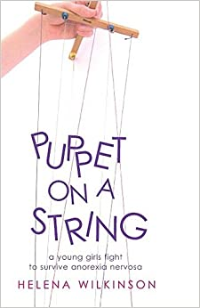Puppet on a String: A Young Girl's Fight to Survive Anorexia Nervosa