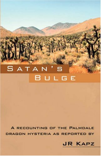 Satan's Bulge: A Recounting of the Palmdale Dragon Hysteria as Reported - Palmdale Stores