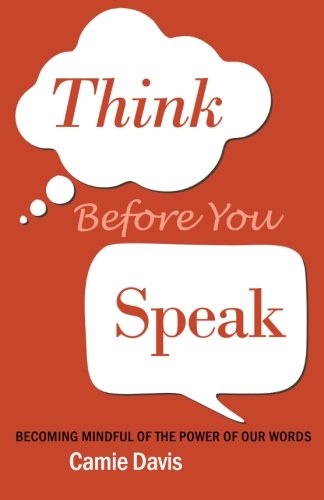 Think Before You Speak: Becoming mindful of the power of our words pdf