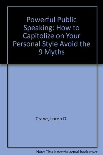 Powerful Public Speaking : How to Capitalize on your Personal Style