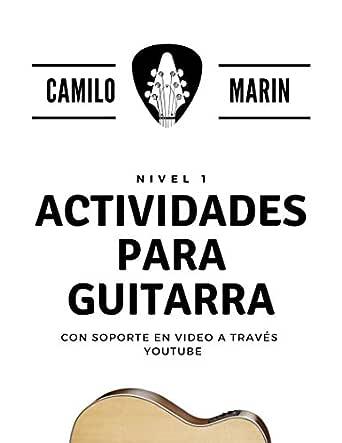 ACTIVIDADES PARA GUITARRA: CON SOPORTE EN VIDEO A TRAVÉS YOUTUBE ...