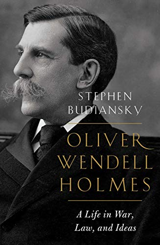 Oliver Wendell Holmes: A Life in War, Law, and Ideas por Stephen Budiansky