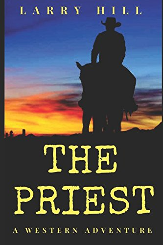 The Priest (Will Cannon, Bounty Hunter, Western Adventure Novels) PDF