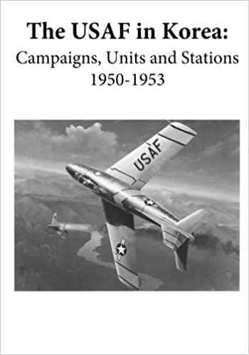 Book The USAF in Korea: Campaigns, Units, and Stations 1950-1953 (Black and White)